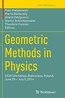 Geometric Methods in Physics: XXXIII Workshop, Białowieża, Poland, June 29 – July 5, 2014 (Trends in Mathematics)