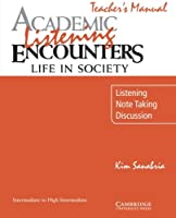 Academic Listening Encounters: Life in Society Teacher's Manual: Listening, Note Taking, and Discussion (Academic Encounters)