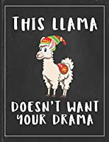 This Llama Doesn't Want Your Drama: Cute Alpaca Gifts Llama Llama Books for Kids Lightly Lined Pages Daily Journal Diary Notepad