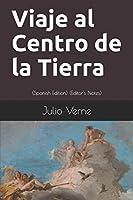 Viaje al Centro de la Tierra: (Spanish Edition) (Editor's Notes)