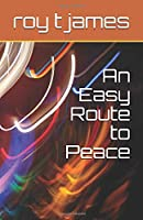 An Easy Route to Peace