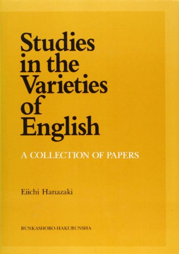 Studies in the varieties of English―A collection of papers