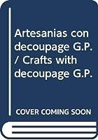Artesanias con decoupage G.P. / Crafts with decoupage G.P.