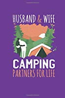 Husband & Wife: Camping Partners for Life Notebook - This is the last thing you always forgot to take with to your journey-  Cute Nature Mountain Camp Note Book for Travel Life Outside with Family to write in - Unique Cheap Gift Idea under 10 - Journal