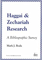 Haggai and Zechariah Research: A Bibliographic Survey (Tools for Biblical Study)
