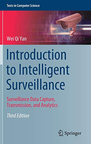 Download Introduction to Intelligent Surveillance: Surveillance Data Capture, Transmission, and Analytics (Texts in Computer Science) 3030107124