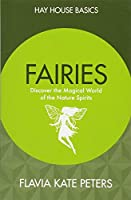 Fairies: Discover the Magical World of the Nature Spirits (Hay House Basics)