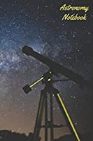 Astronomy Notebook: - Small Lined Notebook / Journal. The perfect companion for star gazing
