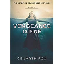 Vengeance is Fine (The Detective Joanna Best Mysteries)