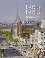 Paris, Paris!: Karlsruher Kuenstler an der Seine 1850-1930