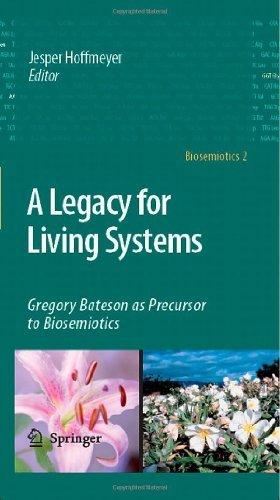 A Legacy for Living Systems: Gregory Bateson as Precursor to Biosemiotics: 2