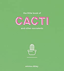 The little book of cacti and other succulents ebook emma sibley the little book of cacti and other succulents by sibley emma fandeluxe Gallery