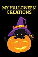 My Halloween Creations: Sketchbook For Adults And Kids And Their All Hallows Eve Creations