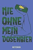 Nie Ohne Mein Dosenbier Notebook: A5 Liniert Bierbrau Buch, Notizbuch fuer Biebrauer, Hobbybrauer, Bier Brauen 120 Seiten 6x9   Organizer Schreibheft Planer zum Ausfuellen
