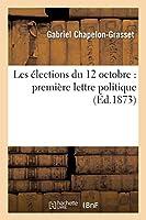 Les Élections Du 12 Octobre: Première Lettre Politique (Sciences Sociales)