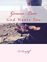 Genesis-love: God Wants You