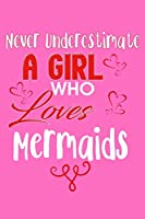 Never Underestimate A Girl Who Loves Mermaids: Personal Goal Journal