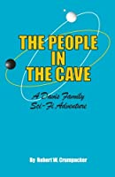The People in the Cave: A Davis Family Sci-fi Adventure (Davis Family Sci-fi Adventures)