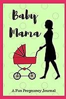 Baby Mama: A Fun Pregnancy Journal