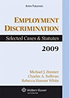 Employment Discrimination 2009: Selected Cases and Statutes