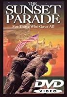 The Sunset Parade, For Those Who Gave All