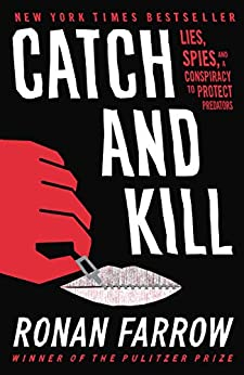 [Farrow, Ronan]のCatch and Kill: Lies, Spies, and a Conspiracy to Protect Predators (English Edition)