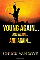 Young Again .... and Again ... and Again