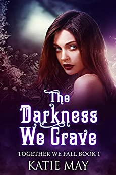 The Darkness We Crave (Together We Fall Book 1) by [May, Katie]