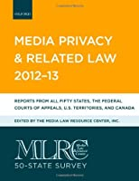 MLRC 50-State Survey: Media Privacy and Related Law 2012-13