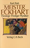 Meister Eckhart: Theologe - Prediger - Mystiker