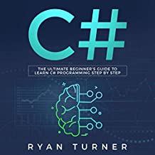 C#: The Ultimate Beginner's Guide to Learn C# Programming Step by Step
