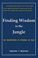 Finding Wisdom in the Jungle: An Adventure in Coming of Age
