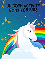 Unicorn Activity Book for Kids: Magical Unicorn Coloring Books for Kids Ages 4-8, Unique 50 Illustration Unicorn Pages Coloring Book Birthday Gift for Girls, Best Unicorns Activity Book Gifts on Christmas