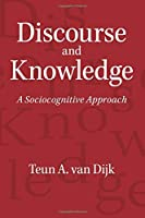 Discourse and Knowledge: A Sociocognitive Approach