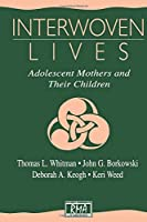Interwoven Lives (Research Monographs in Adolescence Series)