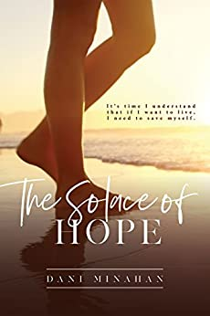 The Solace of Hope by [Minahan, Dani]