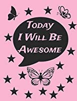Today I Will Be Awesome