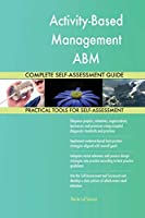 Activity-Based Management ABM Complete Self-Assessment Guide