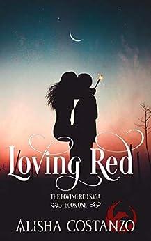 Loving Red (Loving Red Saga Book 1) by [Costanzo, Alisha]