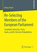 Re-Selecting Members of the European Parliament: Candidate Selection, Party Goals, and Re-Election Probabilities