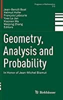 Geometry, Analysis and Probability: In Honor of Jean-Michel Bismut (Progress in Mathematics)