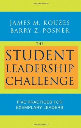Download The Student Leadership Challenge: Five Practices for Exemplary Leaders (J-B Leadership Challenge: Kouzes/Posner) 0470177055