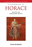 A Companion to Horace (Blackwell Companions to the Ancient World)