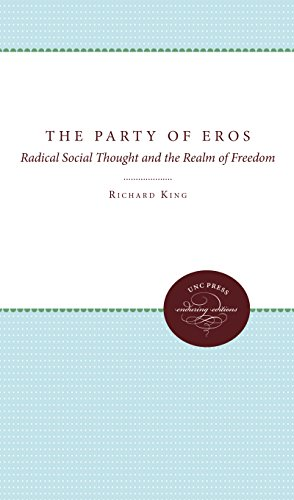 The Party of Eros: Radical Social Thought and the Realm of Freedom