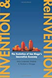 Invention and Reinvention: The Evolution of San Diego's Innovation Economy (Innovation and Technology in the World Economy)