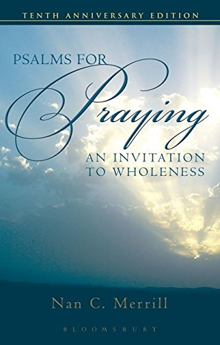 Download Psalms for Praying: An Invitation to Wholeness 0826419062