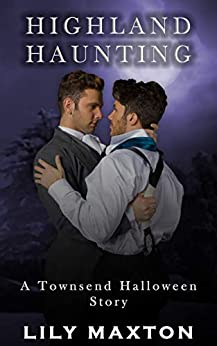 Highland Haunting: A Townsend Halloween Story (The Townsends) by [Maxton, Lily]