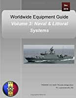 Worldwide Equipment Guide: Volume 3: Naval & Littoral Systems