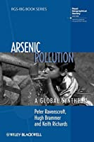 Arsenic Pollution: A Global Synthesis (RGS-IBG Book Series)