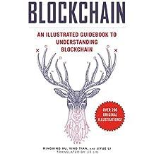 Blockchain: An Illustrated Guidebook to Understanding Blockchain